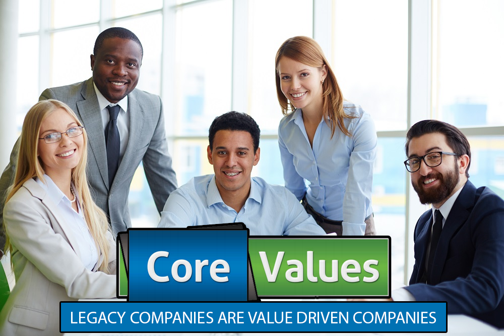 Legacy Companies are Value Driven Companies