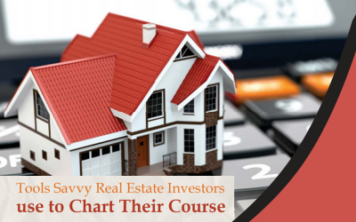 Tools Savvy Real Estate Investors use to Chart Their Course