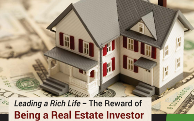 Leading a Rich Life – The Reward of Being a Real Estate Investor