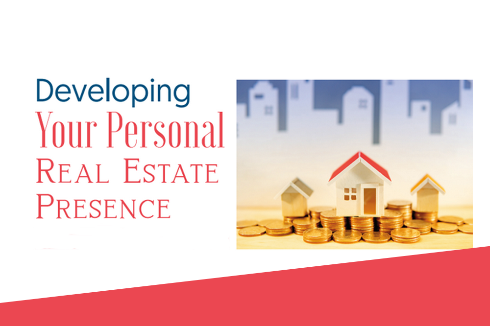 Developing Your Personal Real Estate Presence