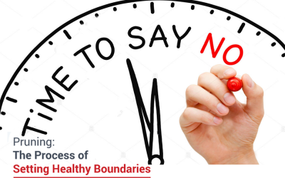 Pruning: The Process of Setting Healthy Boundaries