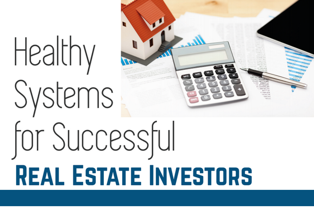 Healthy Systems for Successful Real Estate Investors
