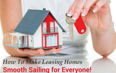 How To Make Leasing Homes Smooth Sailing for Everyone!