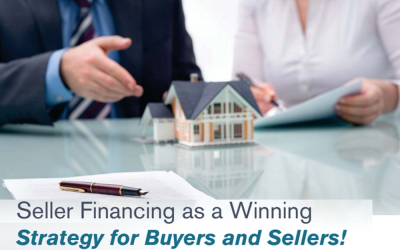 Seller Financing as a Winning Strategy for Buyers and Sellers!