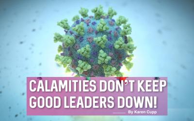 Calamities Don't Keep Good Leaders Down