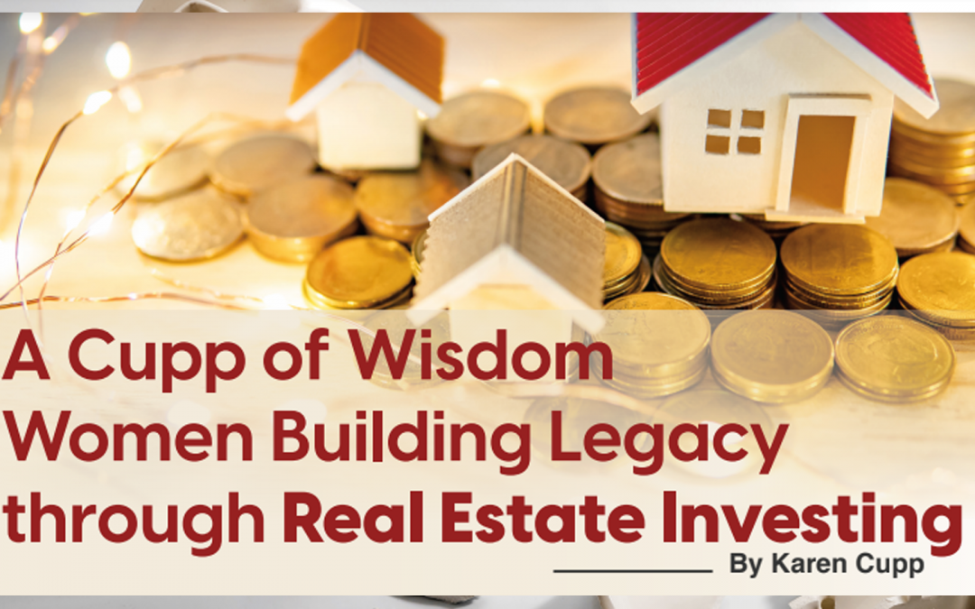 A Cupp of Wisdom Women Building Legacy through Real Estate Investing